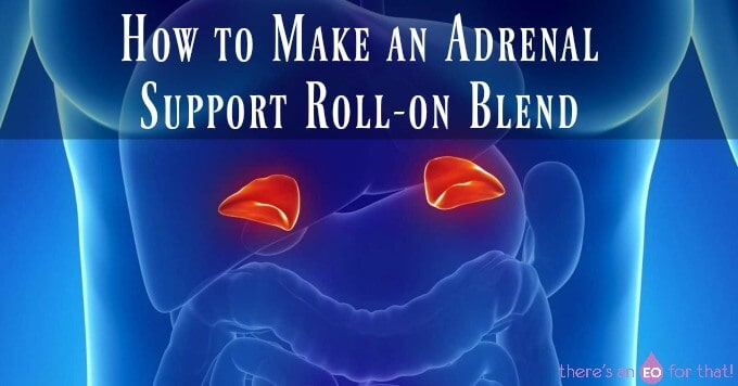 How to Make an Adrenal Support Roll-on Blend