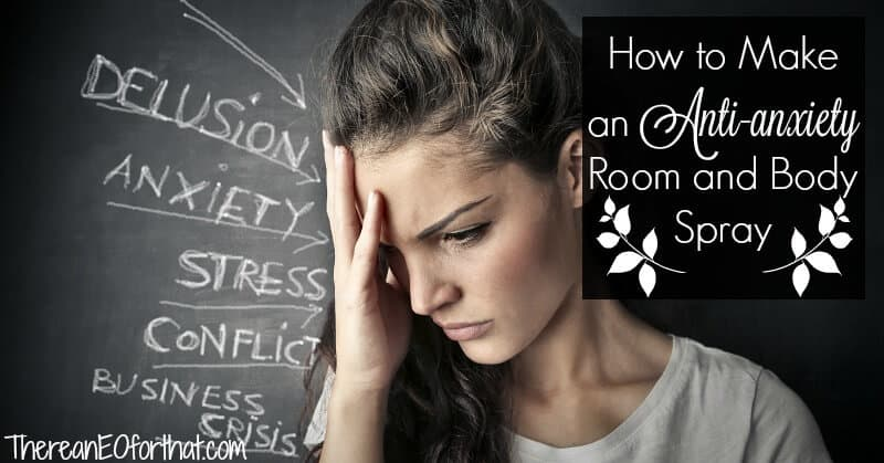 Essential oils for anxiety - anti-anxiety room spray recipe