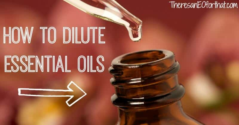 How to Dilute Essential Oils - There's an EO For That!