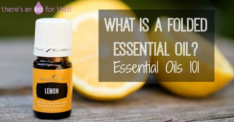 Learn what a folded essential oil is and what they're used for.