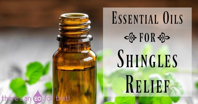 Essential Oils For Shingles Relief There S An Eo For That