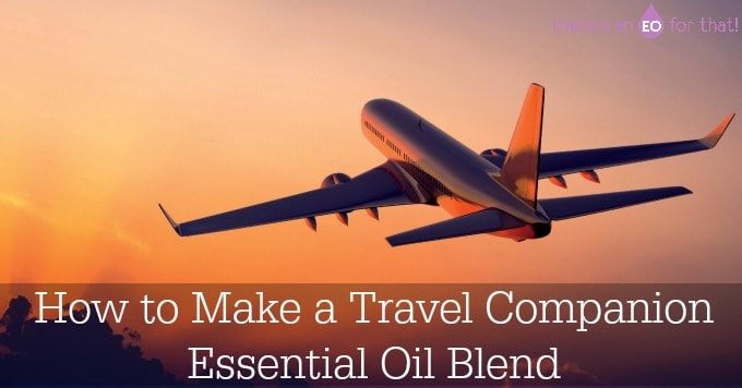 How to Make a Travel Companion Essential Oil Blend