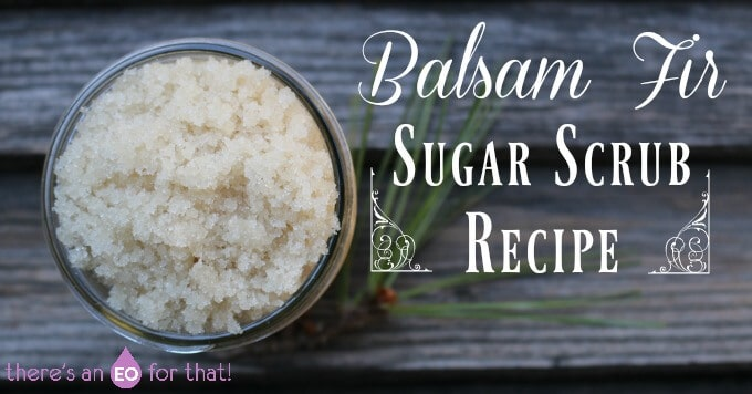 Balsam Fir Sugar Scrub Recipe