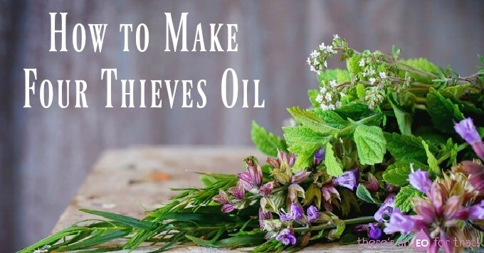 How to Make Four Thieves Oil
