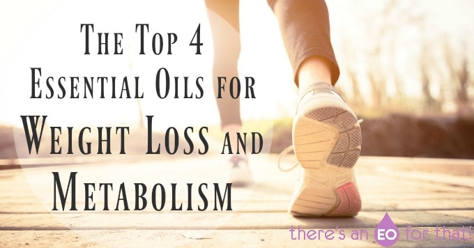 The Top 4 Essential Oils for Weight Loss and Metabolism