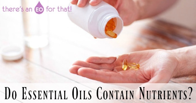 Do Essential Oils Contain Nutrients?