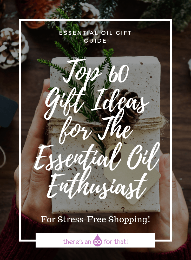 Holiday Gift Guide 2018 - Check out my top 60 picks for the essential oil enthusiast!