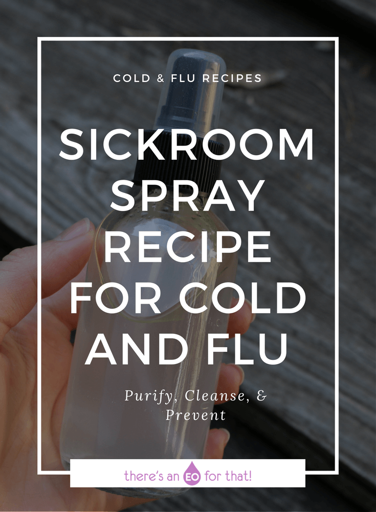 Sickroom Spray Recipe for Cold and Flu - learn how to make an effective essential oil spray that helps control the spread of germs, bacteria, and viruses during cold and flu season.