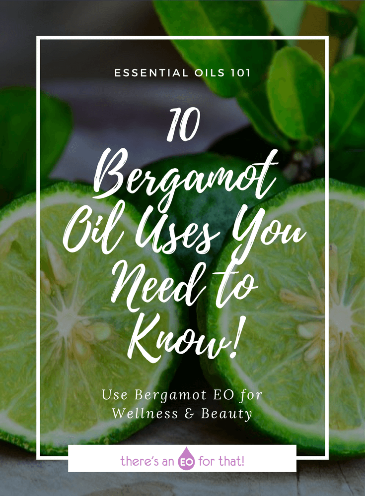 10 Bergamot Oil Uses You Need to Know! - Learn about how to use bergamot essential oil for mental wellness, insomnia, digestive issues, and stress!