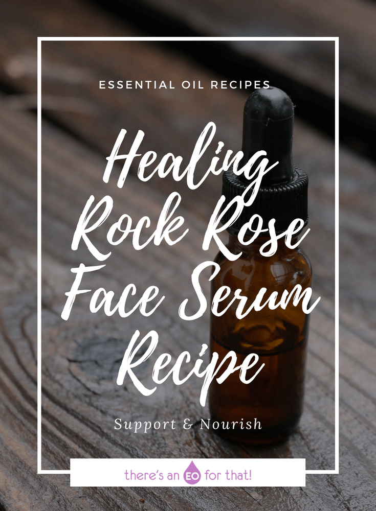 Healing Rockrose Face Serum Recipe - Learn how to make a beautiful face serum that repairs, restores, and replenishes the skin using cistus essential oil.