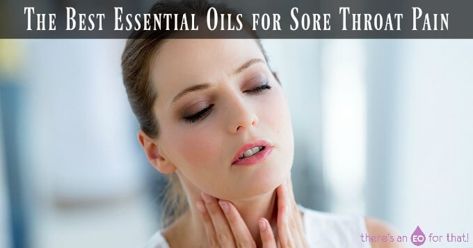 The Best Essential Oils for Sore Throat Pain