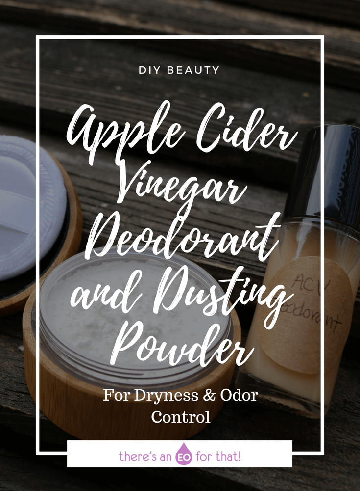 Apple Cider Vinegar Deodorant and Dusting Powder - Leaern how to make an effective pH balancing deodorant and dusting powder that helps combat odor-causing bacteria and sweat!