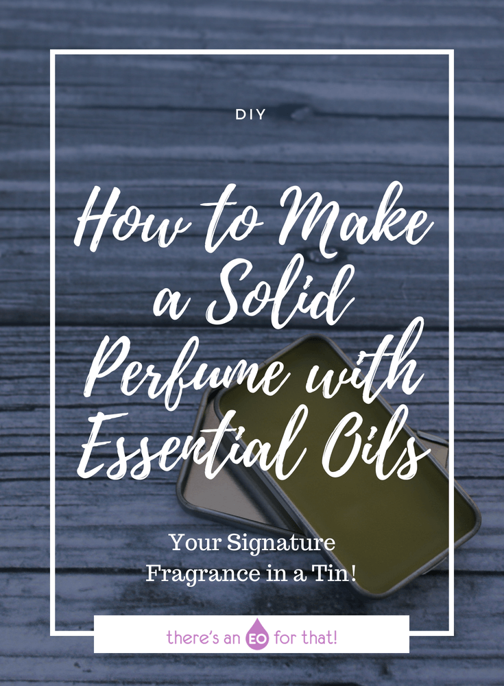 How to Make a Solid Perfume with Essential Oils - Learn how to make the perfect solid perfume and how to blend your own signature fragrance using all natural ingredients.