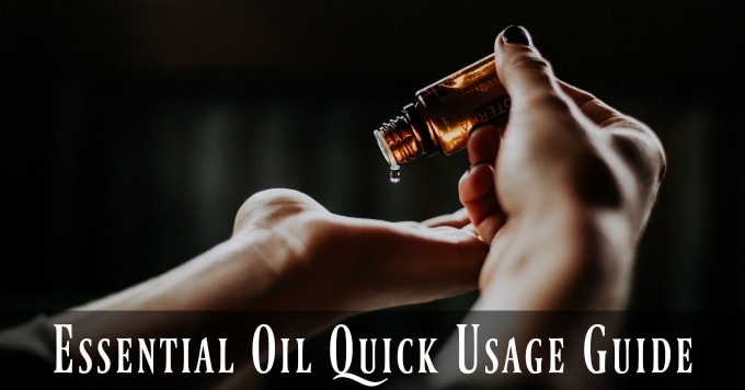 Essential Oil Quick Usage Guide
