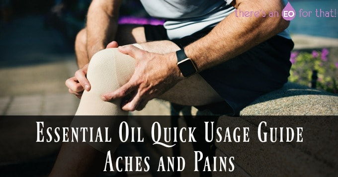 Essential Oil Quick Usage Guide - Aches and Pains