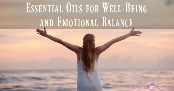 Essential Oils for Well-Being and Emotional Balance