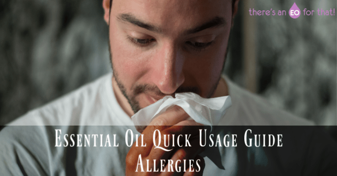 Essential Oil Quick Usage Guide - Allergies