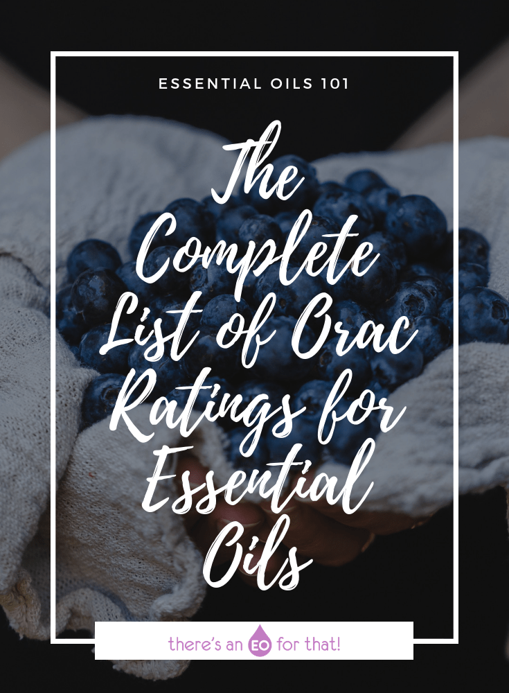 The Complete List of ORAC Ratings for Essential Oils - This is a list of the most antioxidant essential oils.