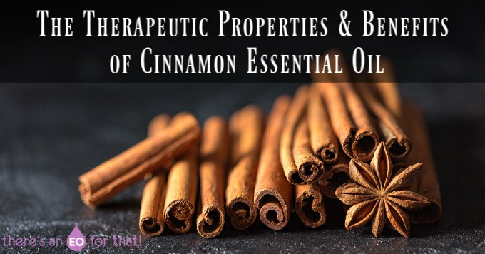 The Therapeutic Properties & Benefits of Cinnamon Essential Oil
