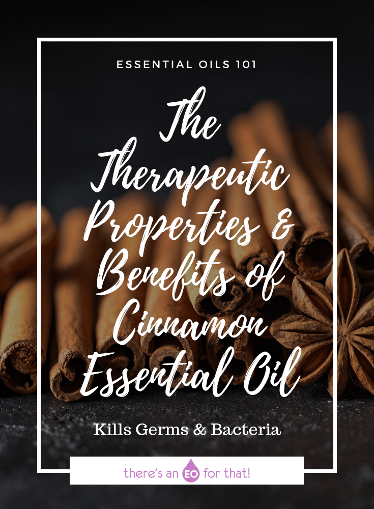 The Therapeutic Properties & Benefits of Cinnamon Essential Oil - This renowned essential oils is one of the most potent antibacterial and antiviral essential oils making it perfect for cold and flu season.