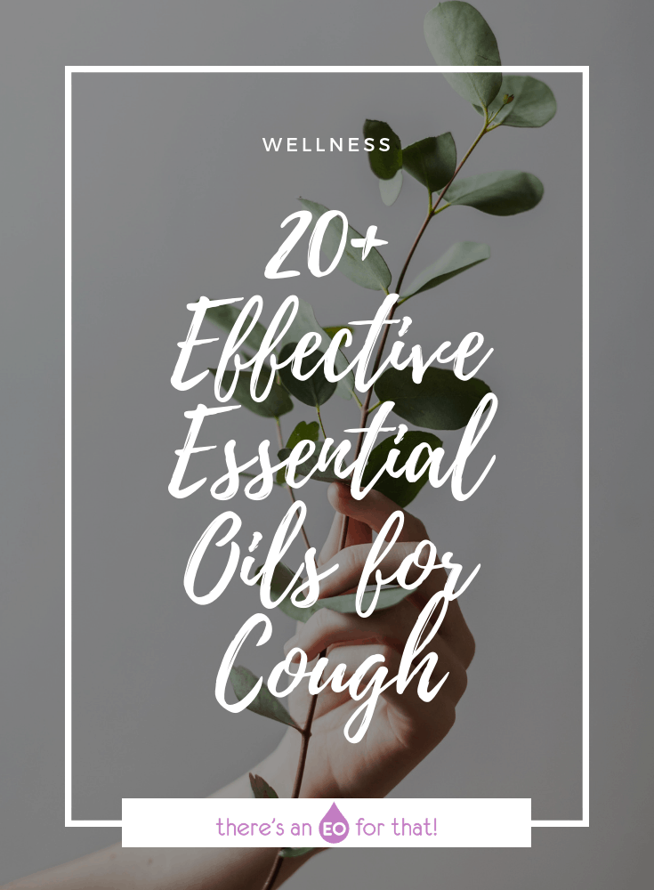 20+ Effective Essential Oils for Cough