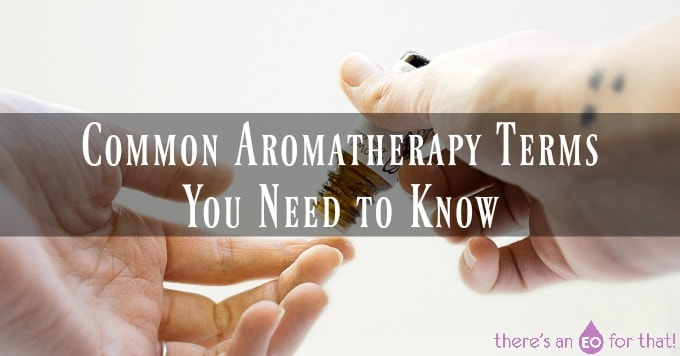 Aromatherapy terms for beginners