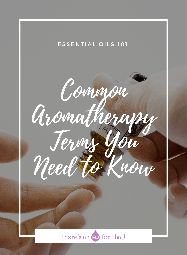 Common Aromatherapy Terms You Need to Know