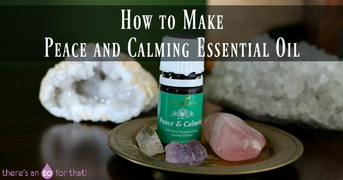 How to Make Peace and Calming Blend