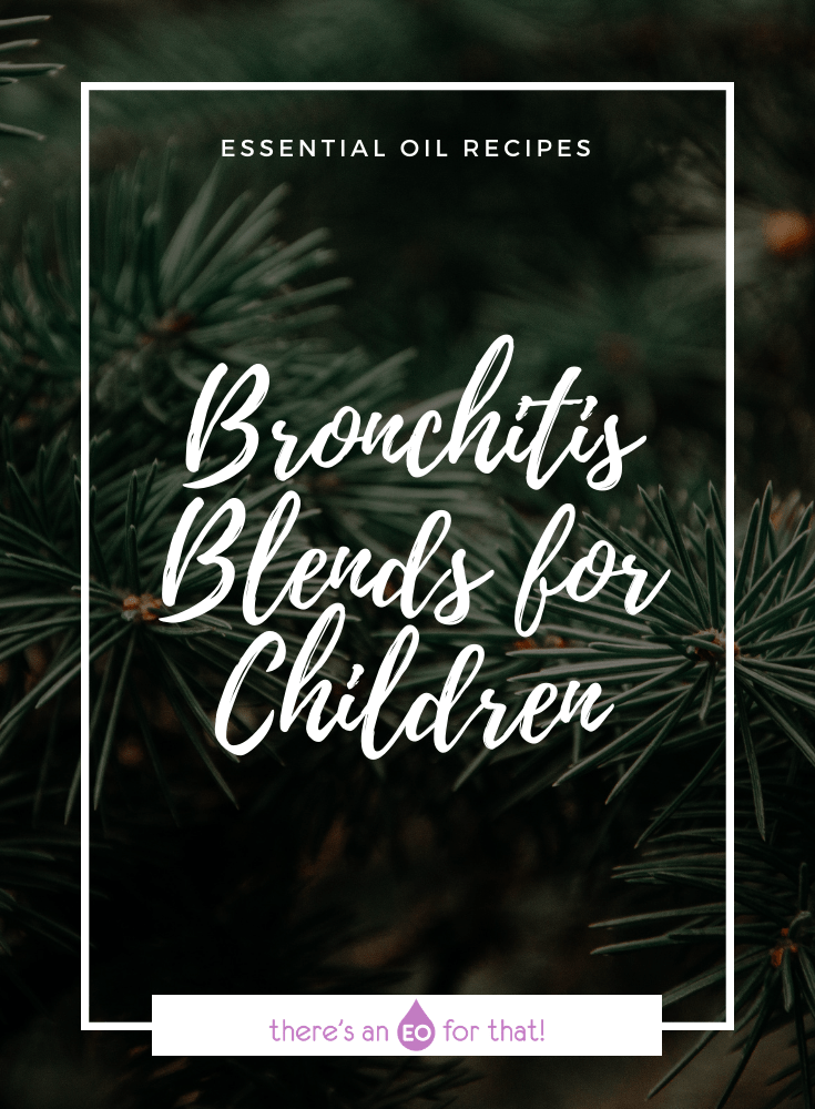 Bronchitis Blends for Children With Essential Oils