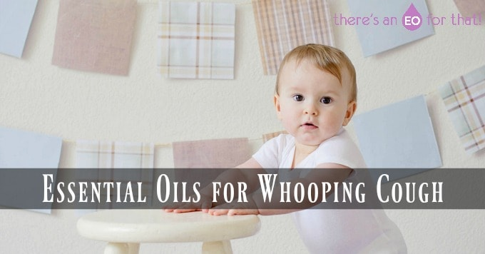 Essential Oils for Whooping Cough