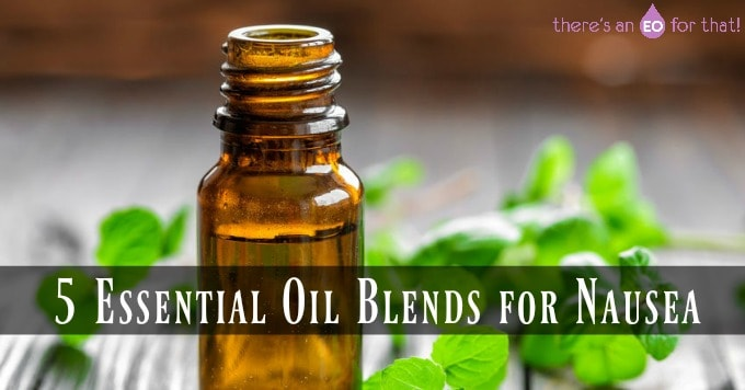 5 Essential Oil Blends for Nausea
