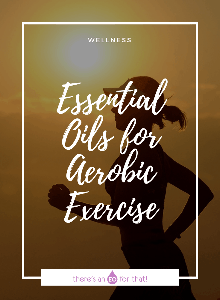 Essential Oils for Aerobic Exercise